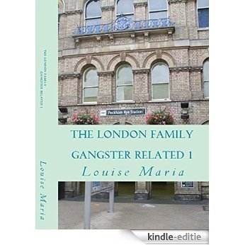 The London Family - Gangster Related - 1: Phillip was a man who aspired to all the better things in life, and then he married the daughter of a gangland family. (English Edition) [Kindle-editie]