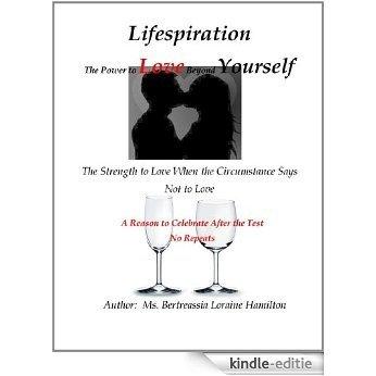 Lifespiration, The Power to Love Beyond Yourself (English Edition) [Kindle-editie]