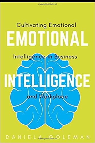 EMOTIONAL INTELLIGENCE: Cultivating Emotional Intelligence in Business and Workplace