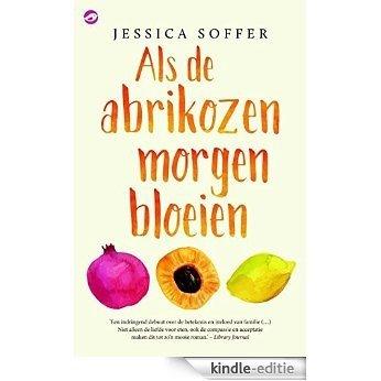 Als de abrikozen morgen bloeien [Kindle-editie]