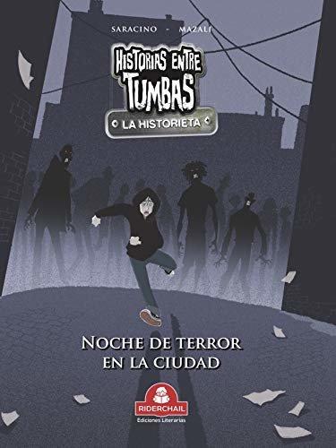 HISTORIAS ENTRE TUMBAS la historieta: noche de terror en la ciudad (Spanish Edition)
