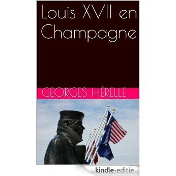 Louis XVII en Champagne (French Edition) [Kindle-editie]