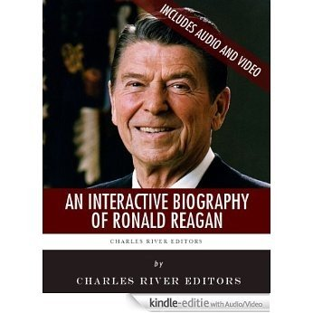 An Interactive Biography of Ronald Reagan (English Edition) [Kindle uitgave met audio/video]