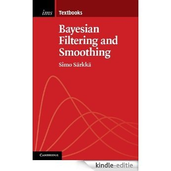 Bayesian Filtering and Smoothing (Institute of Mathematical Statistics Textbooks, 3) [Kindle-editie]
