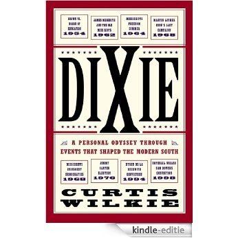 Dixie: A Personal Osyssey Through Historic Events That Shaped the Modern South (English Edition) [Kindle-editie]