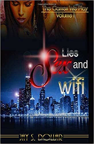 Sex, Lies and Wifi (The Games We Play Vol.)