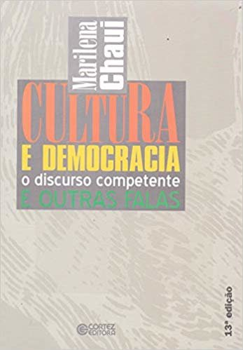 Cultura e democracia: o discurso competente e outras falas