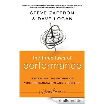 The Three Laws of Performance: Rewriting the Future of Your Organization and Your Life (J-B Warren Bennis Series) [Kindle-editie]