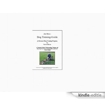 Steve Moran's Dog Training Guide - A personal dog training programme (English Edition) [Kindle-editie]