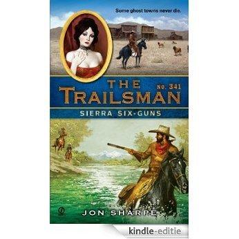 The Trailsman #341: Sierra Six-Guns [Kindle-editie]