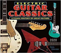 Electric Guitar Classics 2020 Calendar: A Visual History of Great Guitars