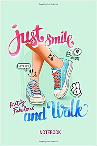 Women Girls Ladies Just Smile And Walk, Pretty Fabulous Fashion Girl Style Journal Notebook Souvenir Diary: 100 Blank Ruled Pages 6x9 inch: I Love ... Design Gifts & Souvenir, Back To School