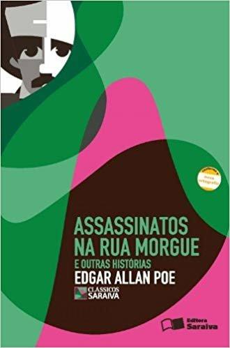 Assassinatos na Rua Morgue e Outras Histórias - Coleção Clássicos Saraiva