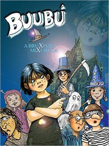 BUUBÚ - A BRUXINHA MIXURUCA: A NOITE DOS AMIGOS