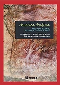 América Andina: integração regional, segurança e outros olhares