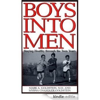 Boys into Men: Staying Healthy through the Teen Years [Kindle-editie]