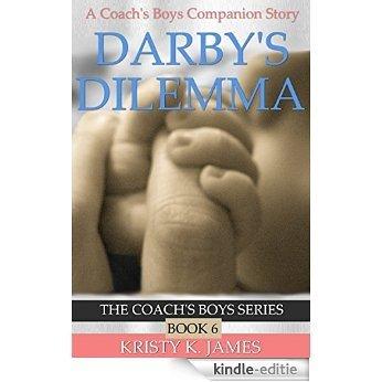 Darby's Dilemma: A Coach's Boys Special Edition (The Coach's Boys Series Book 6) (English Edition) [Kindle-editie]