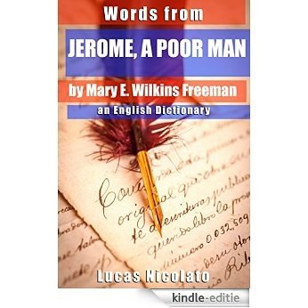 Words from Jerome, A Poor Man by Mary E. Wilkins Freeman: an English Dictionary (English Edition) [Kindle-editie]