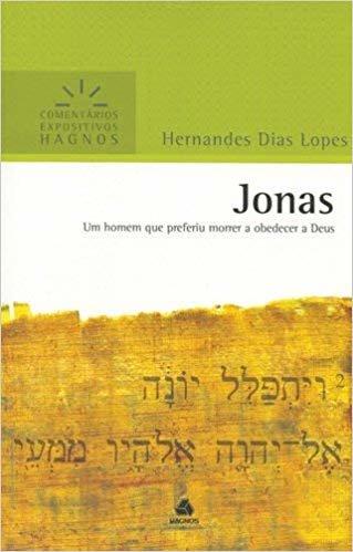 Jonas : Um homem que preferiu morrer a obedecer a Deus