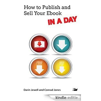 How to Publish and Sell Your Ebook IN A DAY [Kindle-editie]