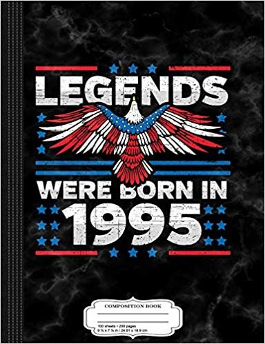 Legends Were Born in 1995 Patriotic Birthday: Composition Notebook College Ruled 9¾ x 7½ 100 Sheets 200 Pages For Writing
