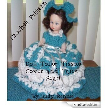 Crochet Pattern - Doll Toilet Tissue Cover and Tank Scarf (English Edition) [Kindle-editie]