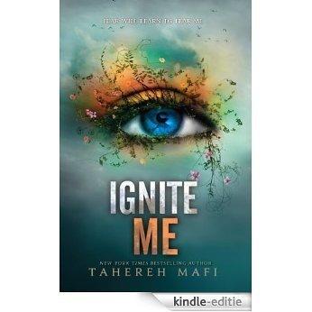Ignite Me (Shatter Me) [Kindle-editie]