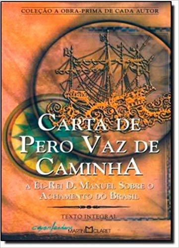 Carta De Pero Vaz De Caminha - Coleção A Obra Prima De Cada Autor