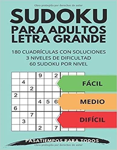 Sudoku para adultos letra grande: 180 Cuadrículas con soluciones | 60 Sudoku por nivel | 3 Niveles de dificultad: Fácil, Medio y Difícil