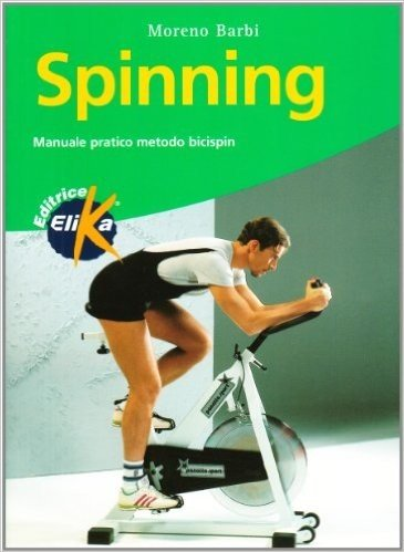 Spinning. Manuale pratico metodo bicispin