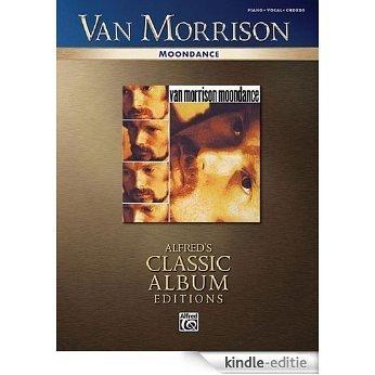 Van Morrison Moondance Piano Vocal Chords Classic Album Edition (Alfred's Classic Album Editions) [Kindle-editie]