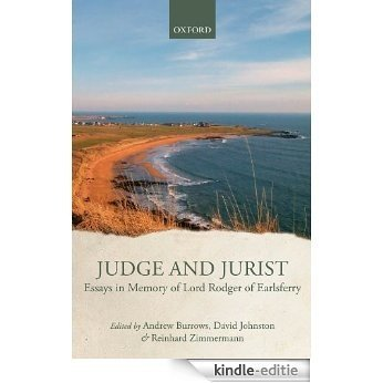 Judge and Jurist: Essays in Memory of Lord Rodger of Earlsferry [Kindle-editie]