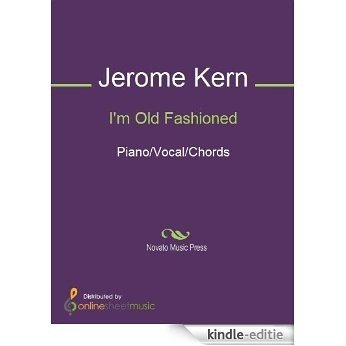 I'm Old Fashioned [Kindle-editie]