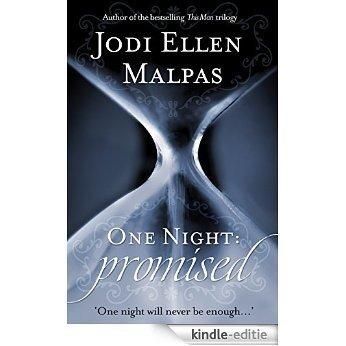 One Night: Promised (One Night series) [Kindle-editie]