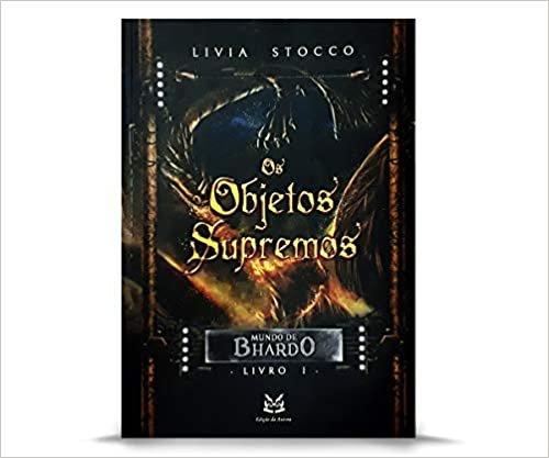 Os Objetos Supremos - Volume 1, trilogia Mundo de Bhardo