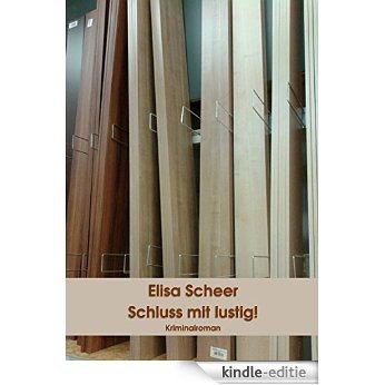 Schluss mit lustig!: Kriminalroman (German Edition) [Kindle-editie]