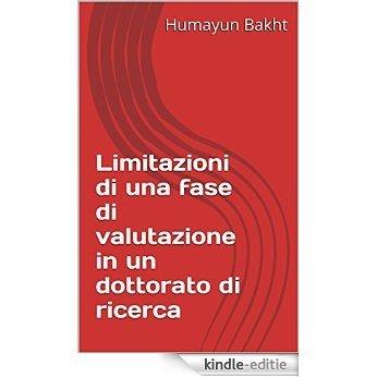 Limitazioni di una fase di valutazione in un dottorato di ricerca (Italian Edition) [Kindle-editie]