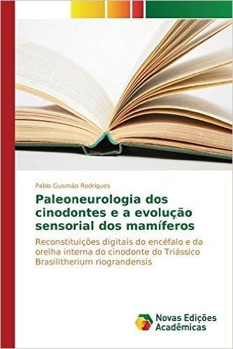 Paleoneurologia DOS Cinodontes E a Evolucao Sensorial DOS Mamiferos