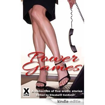 Power Games - An Xcite Books collection of five erotic stories (English Edition) [Kindle-editie]