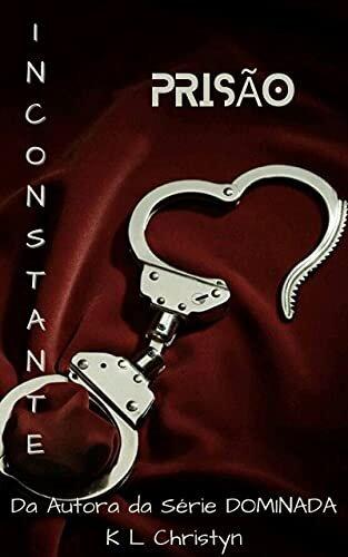 Prisão (INCONSTANTE Livro 3)