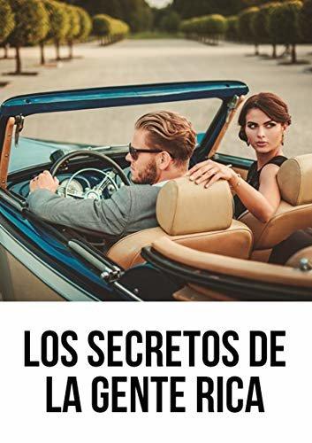 Los Secretos De La Gente Rica