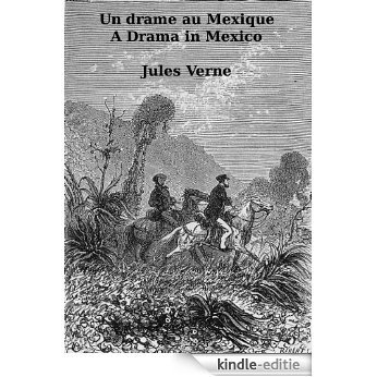 Un drame au Mexique - A Drama in Mexico: French-English Parallel Text (French Edition) [Kindle-editie]