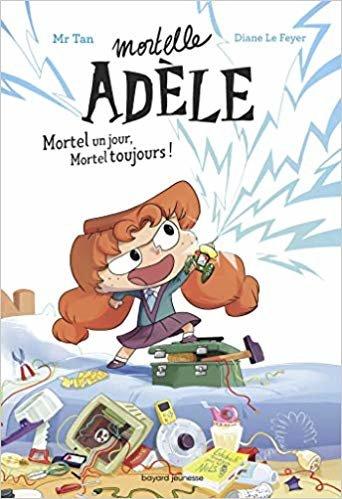 Roman Mortelle Adèle : Mortel un jour, Mortel toujours (Littérature 8 ans et +)