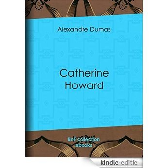Catherine Howard [Kindle-editie]