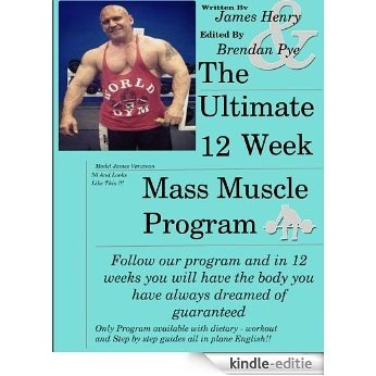 The Ultimate 12 Week Mass Muscle Program (English Edition) [Kindle-editie]