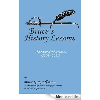 Bruce's History Lessons - The Second Five Years (2006 - 2011) (English Edition) [Kindle-editie]