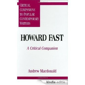 Howard Fast: A Critical Companion (Critical Companions to Popular Contemporary Writers) [Kindle-editie]