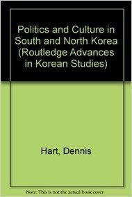 Politics and Culture in South and North Korea