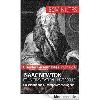 Isaac Newton et la gravitation universelle: Un scientifique au tempérament rageur (Grandes Personnalités t. 6) (French Edition) [Kindle-editie]