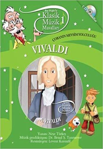 Klasik Müzik Masalları 1: Çorbanın Mevsim Yolculuğu Vivaldi